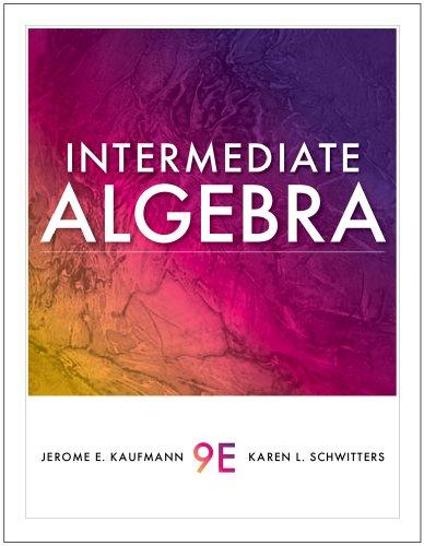 Student Solutions Manual for Kaufmann/Schwitters' Intermediate Algebra, 9th