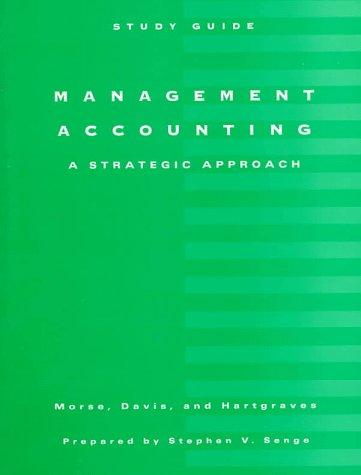 Management Accounting: A Strategic Approach (Ab Accounting Principles)