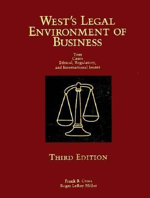West's Legal Environment of Business Text Cases Ethical, Regulatory, and International Issues