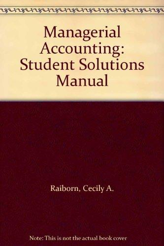 Managerial Accounting: Student Solutions Manual
