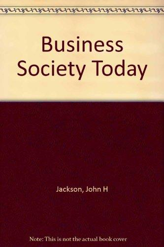 Business Society Today: Managing Social Issues