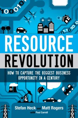 Resource Revolution : Break Through Supply Limits, Innovate Your Organization, and Multiply Performance Tenfold