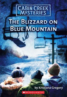 The Blizzard On Blue Mountain (Cabin Creek Mysteries Series #5)