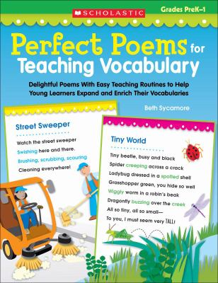 Perfect Poems for Teaching Vocabulary : Delightful Poems with Easy Teaching Routines to Help Young Learners Expand and Enrich Their Vocabularies