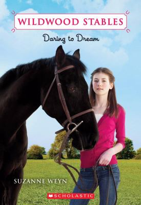 Daring To Dream (Wildwood Stables)