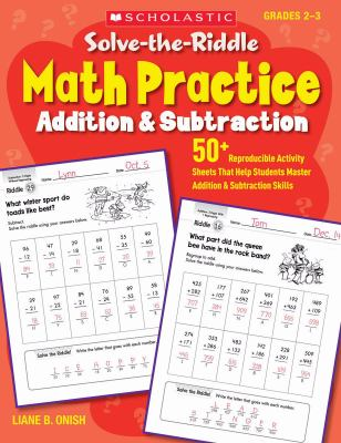 Solve-the-Riddle Math Practice: Addition & Subtraction: 50+ Reproducible Activity Sheets That Help Students Master Addition & Subtraction Skills