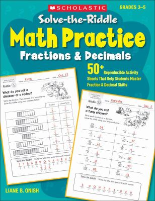 Solve-the-Riddle Math Practice: Fractions and Decimals : 50+ Reproducible Activity Sheets That Help Students Master Fraction and Decimal Skills