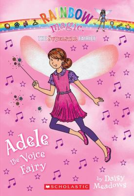 Superstar Fairies #2: Adele the Voice Fairy: A Rainbow Magic Book