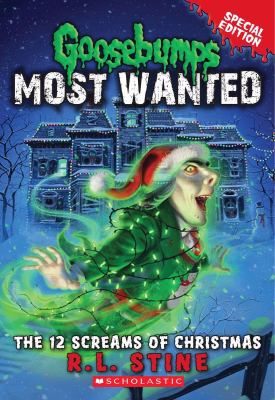 Goosebumps Most Wanted Special Edition #2: the 12 Screams of Christmas