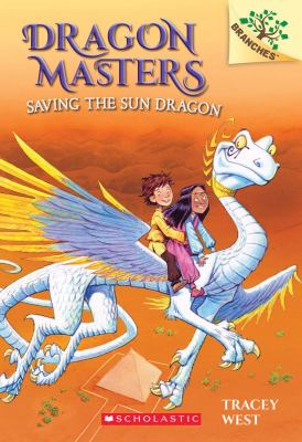 Dragon Masters #2: Saving the Sun Dragon (a Branches Book)