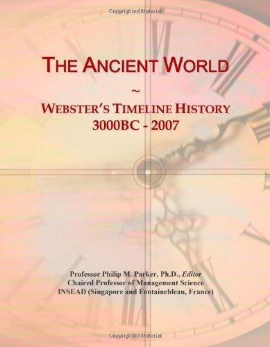 The Ancient World: Webster's Timeline History, 3000BC - 2007