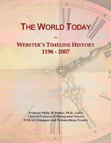 The World Today: Webster's Timeline History, 1196 - 2007