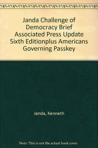 Janda Challenge Of Democracy Brief Associated Press Update Sixth Editionplus Americans Governing Passkey