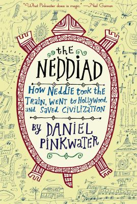 Neddiad: How Neddie Took the Train, Went to Hollywood, and SavedCivilization