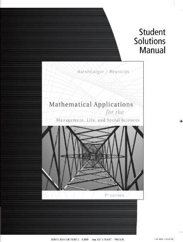 Student Solutions Manual for Harshbarger/Reynolds' Mathematical Applications for the Management, Life, and Social Sciences, 9th