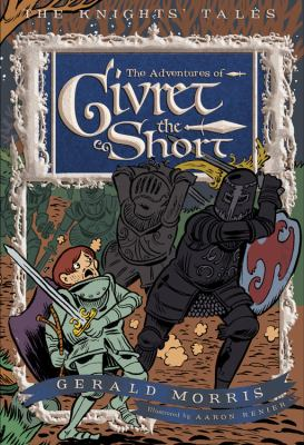 The Adventures of Sir Givret the Short (The Knights' Tales)