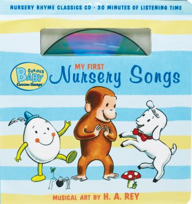 Curious Baby My First Nursery Songs (Curious George Book & CD) (Curious Baby Curious George)