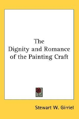 The Dignity and Romance of the Painting Craft