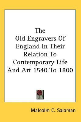 Old Engravers of England in Their Relation to Contemporary Life and Art 1540 to 1800