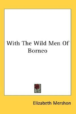 With the Wild Men of Borneo