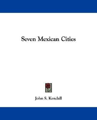 Seven Mexican Cities