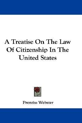 Treatise on the Law of Citizenship in the United States