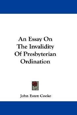 Essay on the Invalidity of Presbyterian Ordination