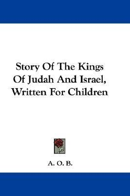 Story of the Kings of Judah and Israel, Written for Children