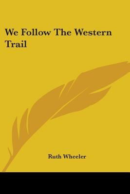 We Follow the Western Trail