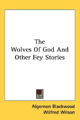 Wolves of God and Other Fey Stories