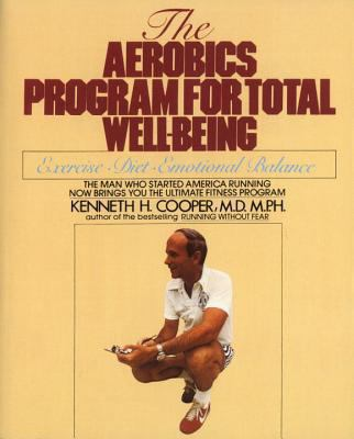 Aerobics Program for Total Well-Being Exercise, Diet, Emotional Balance
