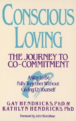 Conscious Loving The Journey to Co-Commitment