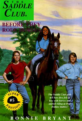 Before They Rode Horses :(Saddle Club: Super Edition Series #5)