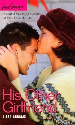 His Other Girlfriend (Love Stories Series #42) - Liesa Abrams - Mass Market Paperback