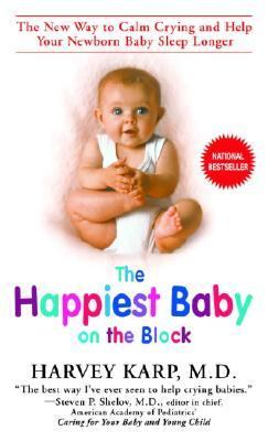 Happiest Baby on the Block The New Way to Calm Crying And Help Your Newborn Baby Sleep Longer