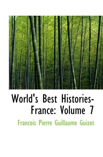 World's Best Histories- France: Volume 7