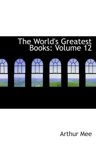 The World's Greatest Books: Volume 12: Modern History