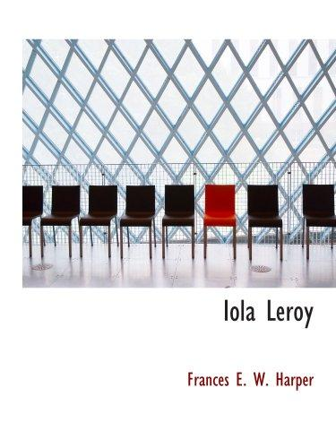 Iola Leroy: Shadows Uplifted