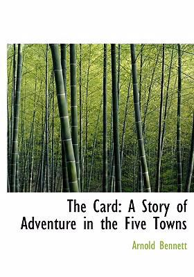 Card: A Story of Adventure in the Five Towns (Large Print Edition)