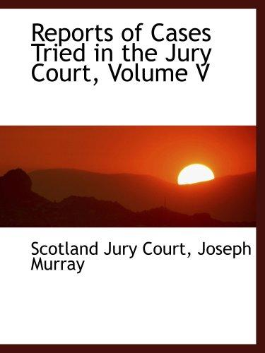 Reports of Cases Tried in the Jury Court, Volume V