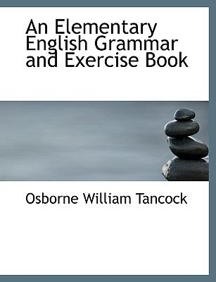 An Elementary English Grammar and Exercise Book (Large Printan Elementary English Grammar and Exercise Book Edition)