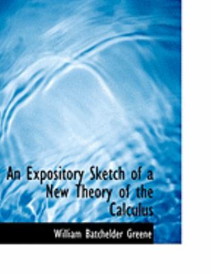 An Expository Sketch of a New Theory of the Calculus