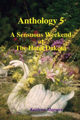 Anthology 5 - Sensuous Weekend at the Hotel Dakota