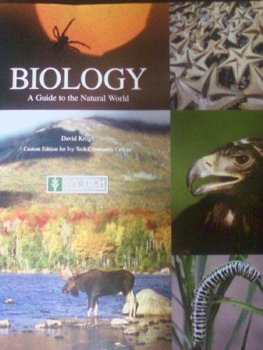 BIOLOGY - A Guide to the Natural World (Custom For Ivy Tech)