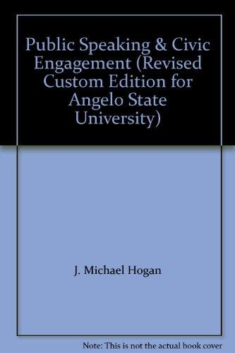 Public Speaking & Civic Engagement (Revised Custom Edition for Angelo State University)