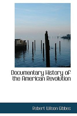 Documentary History of the American Revolution