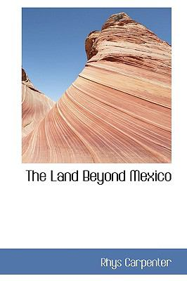 The Land Beyond Mexico