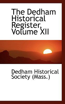 The Dedham Historical Register, Volume Xii