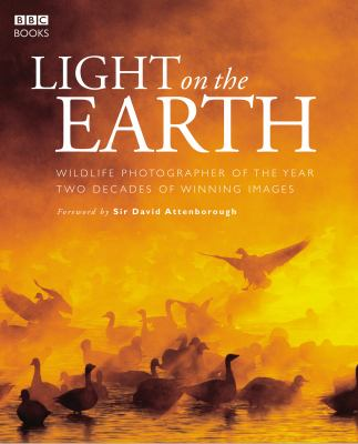 Light on the Earth: Two Decades of Winning Images - BBC Books - Hardcover