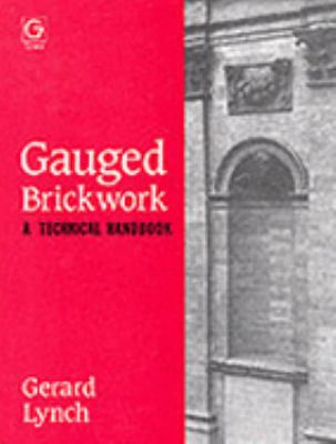 Gauged Brickwork: A Technical Handbook